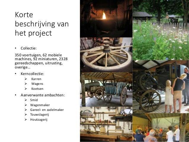 Korte beschrijving van het project • Collectie: 350 voertuigen, 62 mobiele machines, 92 miniaturen, 2328 gereedschappen, u...