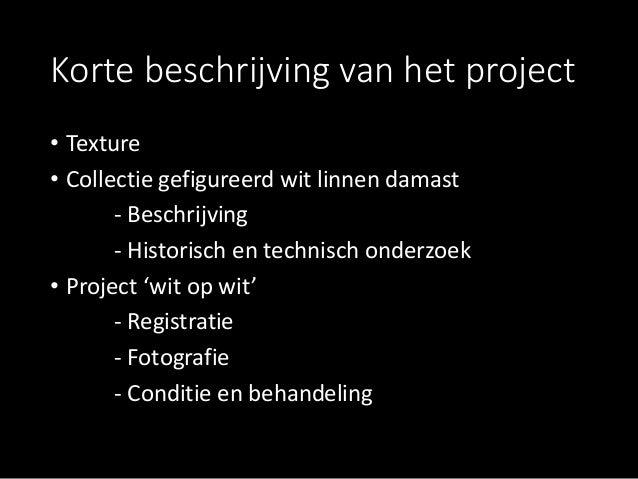 Korte beschrijving van het project • Texture • Collectie gefigureerd wit linnen damast - Beschrijving - Historisch en tech...