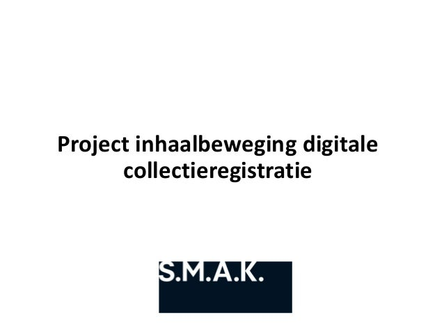 Project inhaalbeweging digitale collectieregistratie