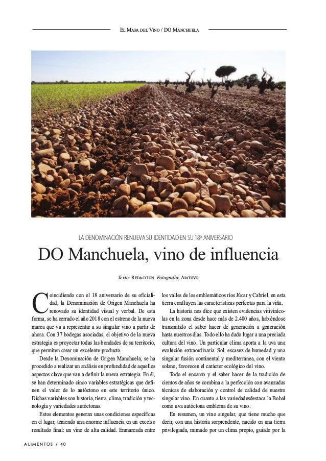 EL MAPA DEL VINO / DO MANCHUELA C oincidiendo con el 18 aniversario de su oficiali- dad, la Denominación de Origen Manchue...