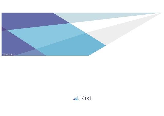株式会社Ristのご紹介©Rist Inc.
