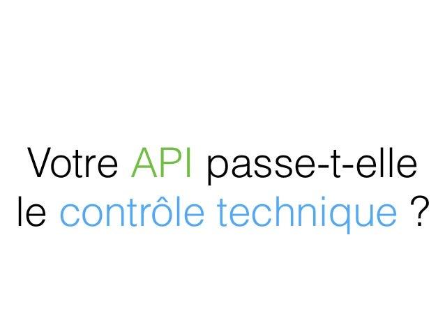 Votre API passe-t-elle le contrôle technique ?