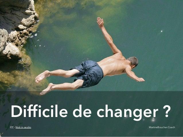 @digitalmetzger Difficile de changer ? CC - Nick in exsilio MartineBoucher.Coach