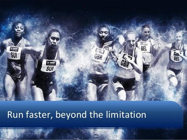 Run faster, beyond the limitation