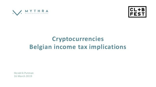 Cryptocurrencies Belgian income tax implications Hendrik Putman 16 March 2019