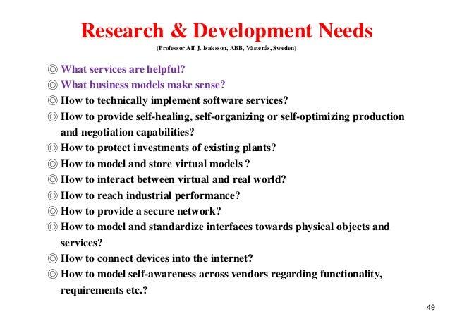 Research & Development Needs (Professor Alf J. Isaksson, ABB, Västerås, Sweden) ◎ What services are helpful? ◎ What busine...