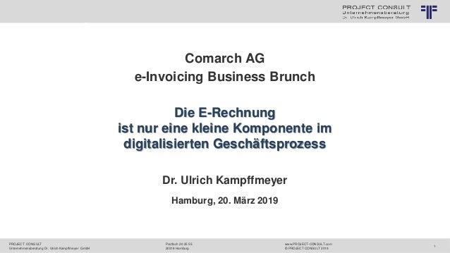 PROJECT CONSULT Unternehmensberatung Dr. Ulrich Kampffmeyer GmbH www.PROJECT-CONSULT.com © PROJECT CONSULT 2019 1 © PROJEC...