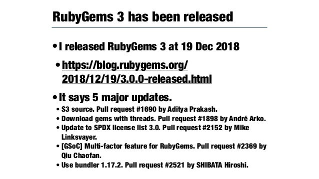 •https://github.com/rubygems/ rubygems/pull/2369 •It introduced the multi-factor authentication for gem management by CLI ...