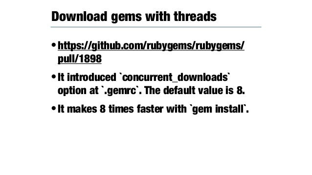 •https://github.com/rubygems/rubygems/ pull/2278 •It makes gem spec reproducible. •https://reproducible-builds.org/specs/ ...