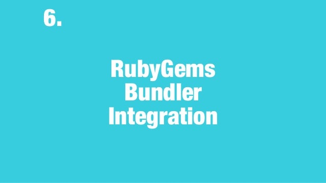•We will move the canonical repository of bundler to rubygems org or rubygems/rubygems(TBD). •I have a plan to integrate c...