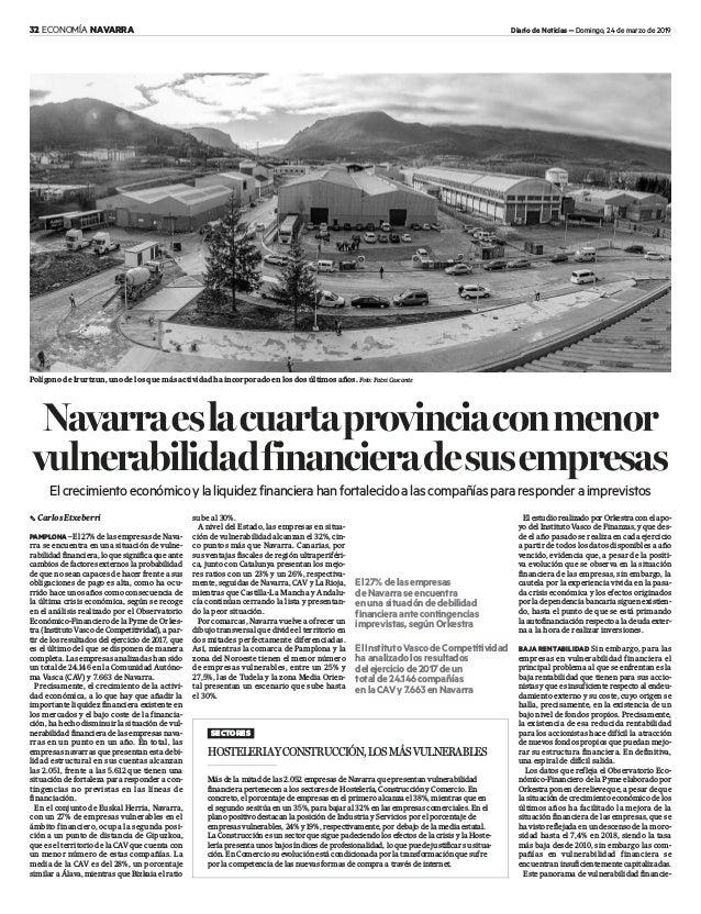32 ECONOMÍA NAVARRA Diario de Noticias – Domingo, 24 de marzo de 2019 Navarraeslacuartaprovinciaconmenor vulnerabilidadfin...