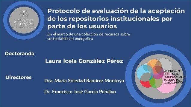 Protocolo de evaluación de la aceptación de los repositorios institucionales por parte de los usuarios En el marco de una ...