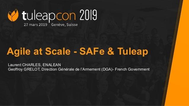 Agile at Scale - SAFe & Tuleap Laurent CHARLES, ENALEAN Geoffroy GRELOT, Direction Générale de l'Armement (DGA)- French Go...