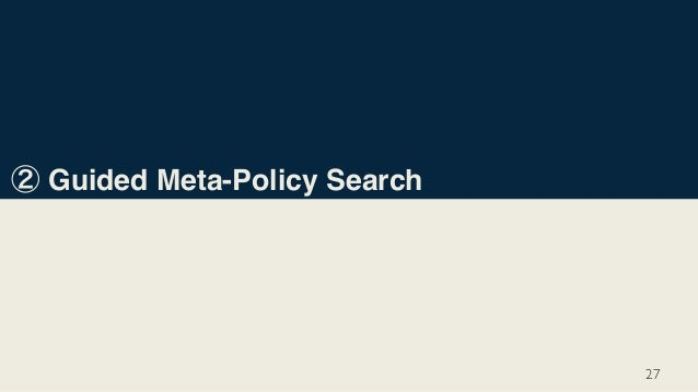 Guided Meta-Policy Search 27