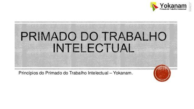 Princípios do Primado do Trabalho Intelectual – Yokanam.
