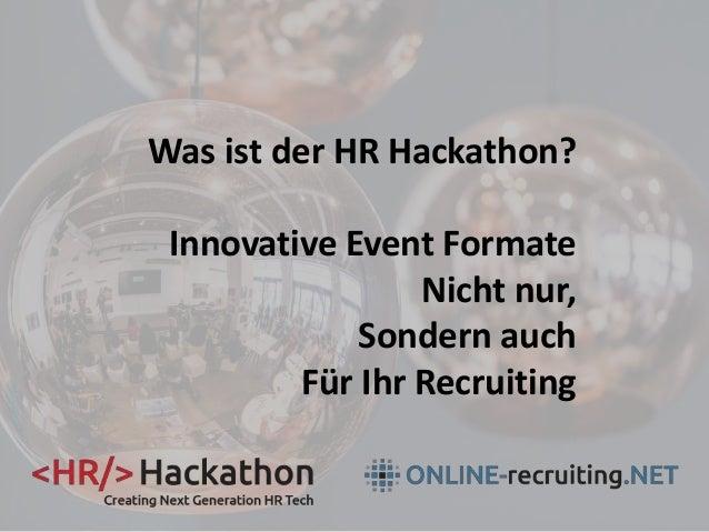 Was ist der HR Hackathon? Innovative Event Formate Nicht nur, Sondern auch Für Ihr Recruiting