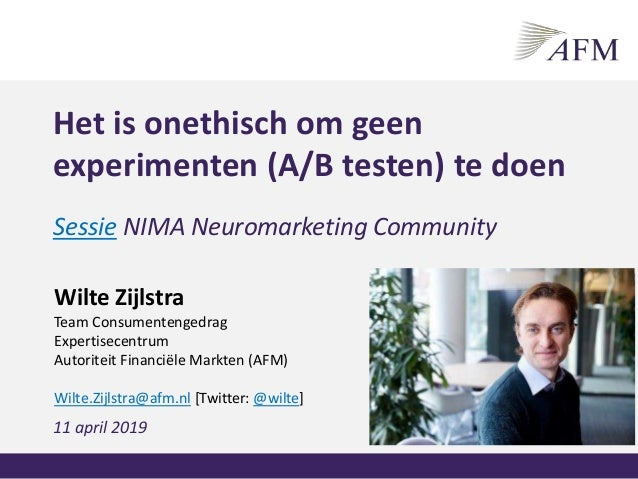 Sessie NIMA Neuromarketing Community Neuromarketing en ethiek1 Het is onethisch om geen experimenten (A/B testen) te doen ...