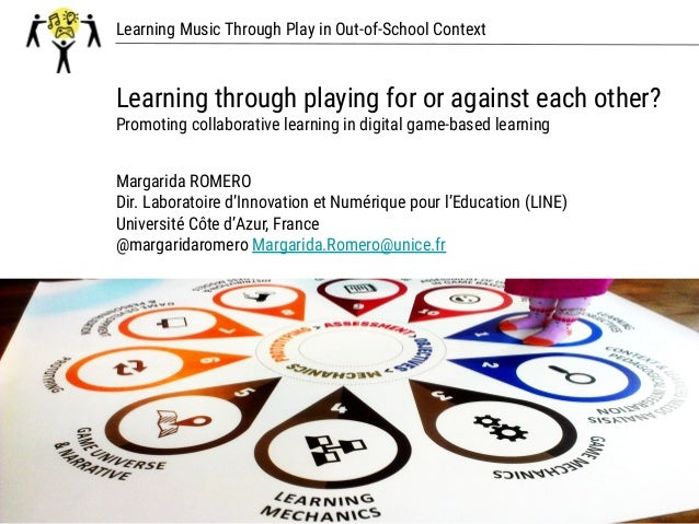 Learning Music Through Play in Out-of-School Context Learning through playing for or against each other? Promoting collabo...