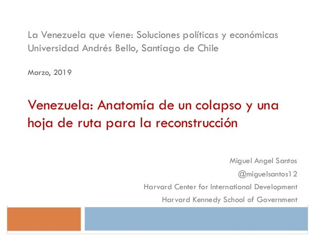 Miguel Angel Santos @miguelsantos12 Harvard Center for International Development Harvard Kennedy School of Government La V...