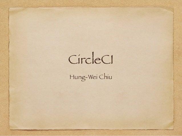 CircleCI Hung-Wei Chiu
