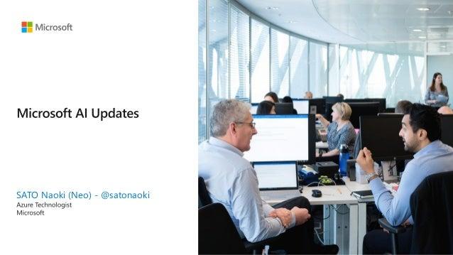 SATO Naoki (Neo) - @satonaoki Microsoft Confidential