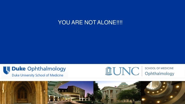 All Rights Reserved, Duke Medicine 2007 YOU ARE NOT ALONE!!!!