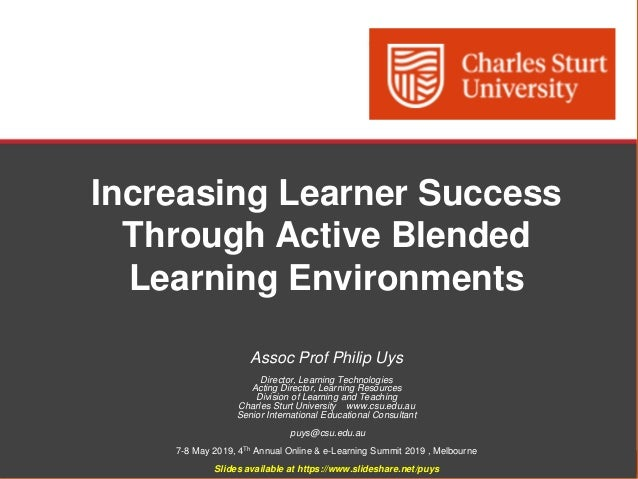 Division of Learning and Teaching, Charles Sturt University Increasing Learner Success Through Active Blended Learning Env...