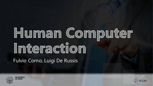 Human Computer Interaction Fulvio Corno, Luigi De Russis