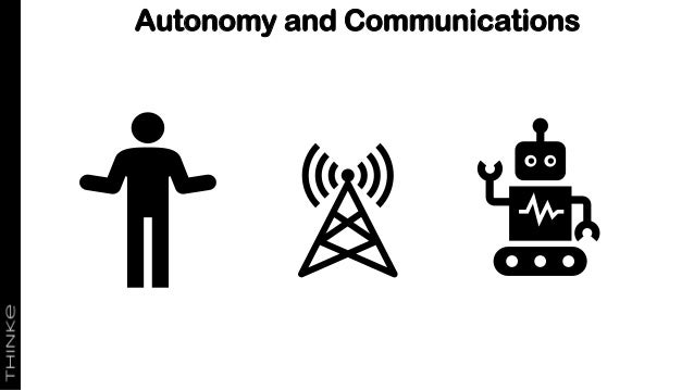 Autonomy and Communications