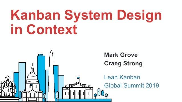 Mark Grove Craeg Strong Kanban System Design in Context Lean Kanban Global Summit 2019