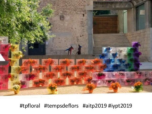 #tpfloral #tempsdeflors #aitp2019 #iypt2019