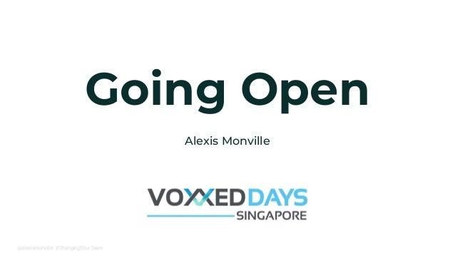 @alexismonville #ChangingYourTeam Going Open Alexis Monville