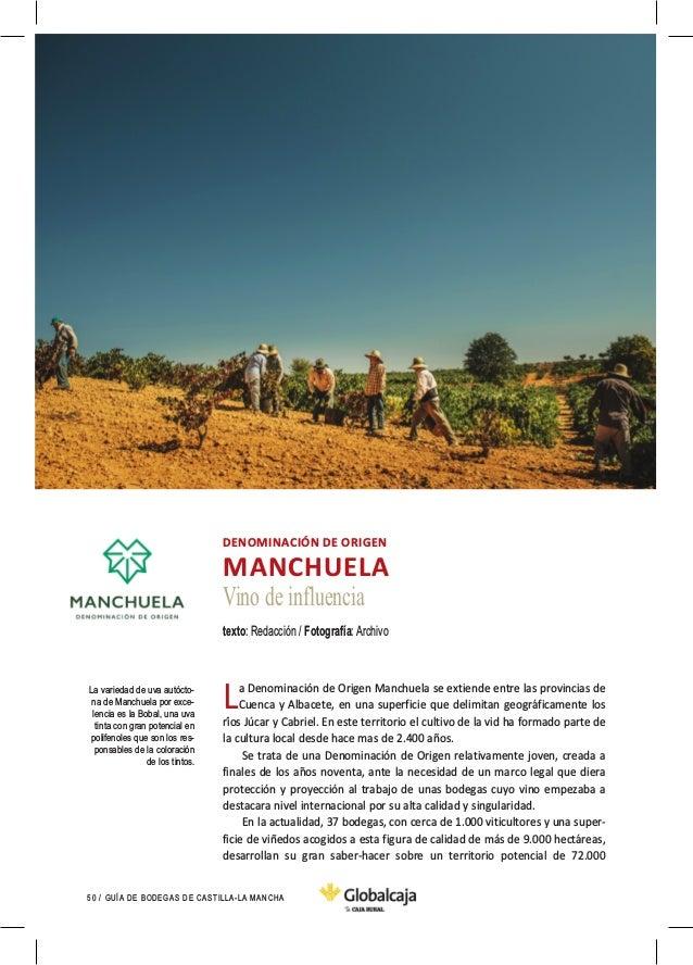 50 / GUÍA DE BODEGAS DE CASTILLA-LA MANCHA La Denominación de Origen Manchuela se extiende entre las provincias de Cuenca ...