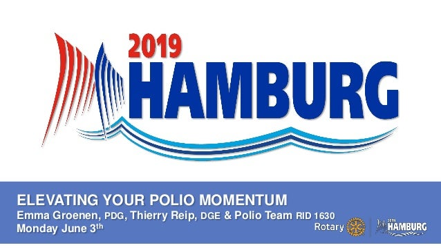 A PAGE FOR BIG BOLDBULLET ITEMS ELEVATING YOUR POLIO MOMENTUM Emma Groenen, PDG, Thierry Reip, DGE & Polio Team RID 1630 M...