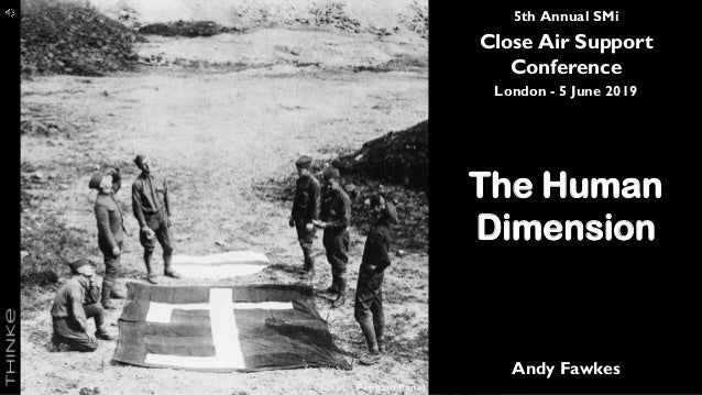 5th Annual SMi Close Air Support Conference London - 5 June 2019 The Human Dimension Andy Fawkes Popham Panel