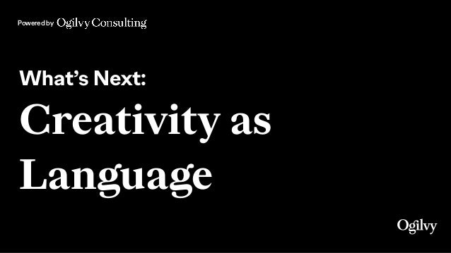 Powered by What's Next: Creativity as Language