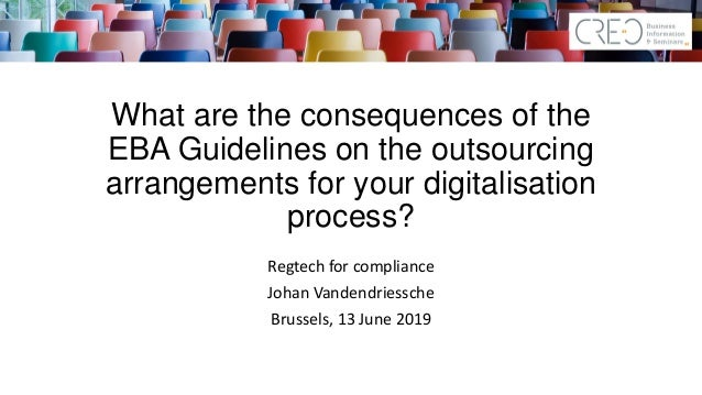 What are the consequences of the EBA Guidelines on the outsourcing arrangements for your digitalisation process? Regtech f...