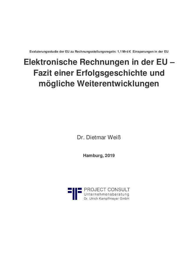 Evaluierungsstudie der EU zu Rechnungsstellungsregeln: 1,1 Mrd € Einsparungen in der EU Elektronische Rechnungen in der EU...