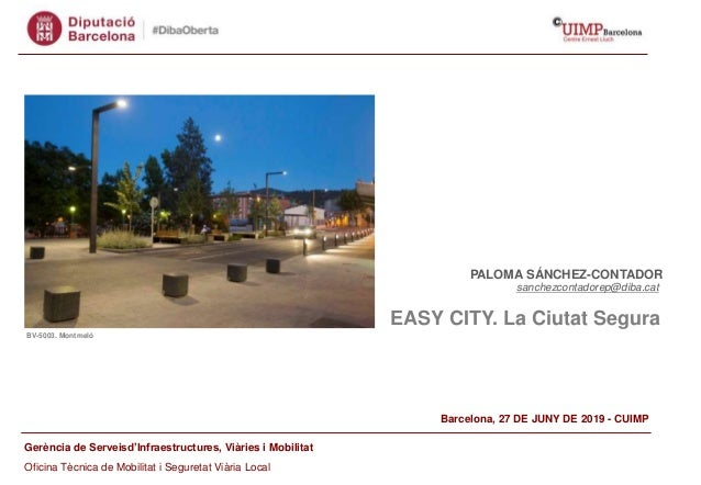 Gerència de Serveisd'Infraestructures, Viàries i Mobilitat Oficina Tècnica de Mobilitat i Seguretat Viària Local EASY CITY...
