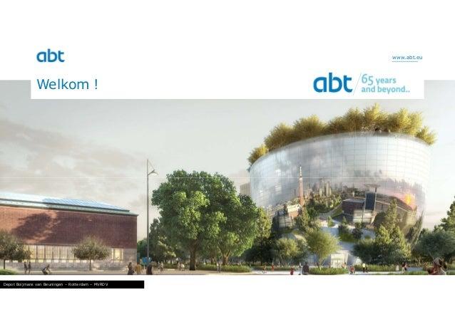 www.abt.eu Welkom ! Depot Boijmans van Beuningen – Rotterdam – MVRDV