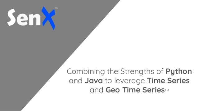 Combining the Strengths of Python and Java to leverage Time Series and Geo Time Series™
