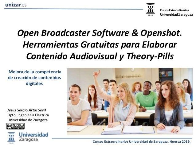 Open Broadcaster Software & Openshot. Herramientas Gratuitas para Elaborar Contenido Audiovisual y Theory-Pills Jesús Serg...
