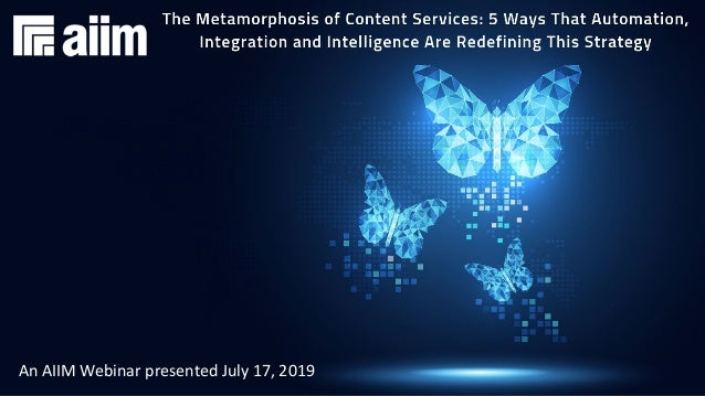 Underwritten by: #AIIMYour Digital Transformation Begins with Intelligent Information Management The Metamorphosis of Cont...
