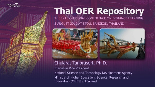 Thai OER Repository THE INTERNATIONAL CONFERENCE ON DISTANCE LEARNING 2 AUGUST 2019 AT STOU, BANGKOK, THAILAND Chularat Ta...