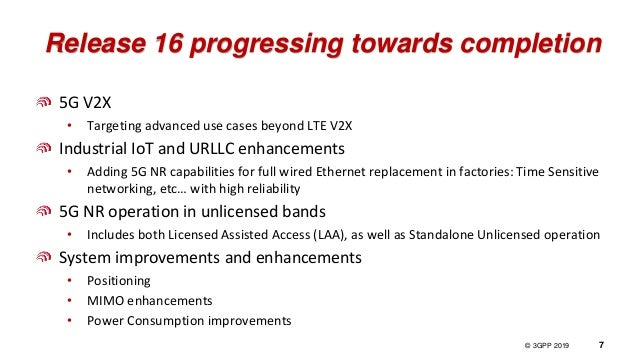 © 3GPP 2012 © 3GPP 2019 7 Release 16 progressing towards completion 5G V2X • Targeting advanced use cases beyond LTE V2X I...