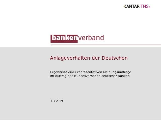 Anlageverhalten der Deutschen Juli 2019 Ergebnisse einer repräsentativen Meinungsumfrage im Auftrag des Bundesverbands deu...