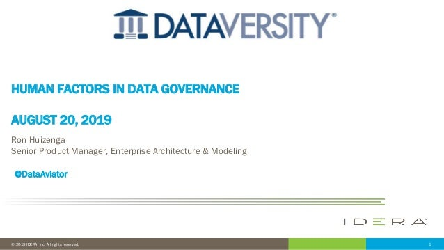 1© 2019 IDERA, Inc. All rights reserved. HUMAN FACTORS IN DATA GOVERNANCE AUGUST 20, 2019 Ron Huizenga Senior Product Mana...