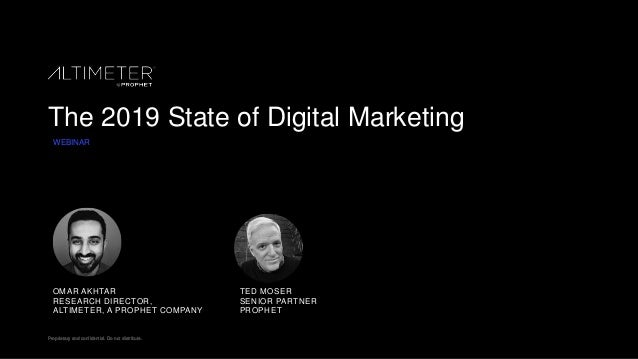 Proprietary and confidential. Do not distribute.Proprietary and confidential. Do not distribute. The 2019 State of Digital...