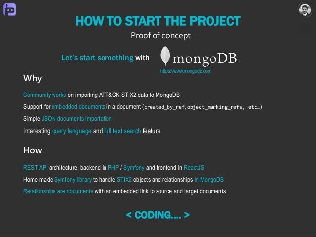 HOW TO START THE PROJECT Let's start something with Why Community works on importing ATT&CK STIX2 data to MongoDB Support ...