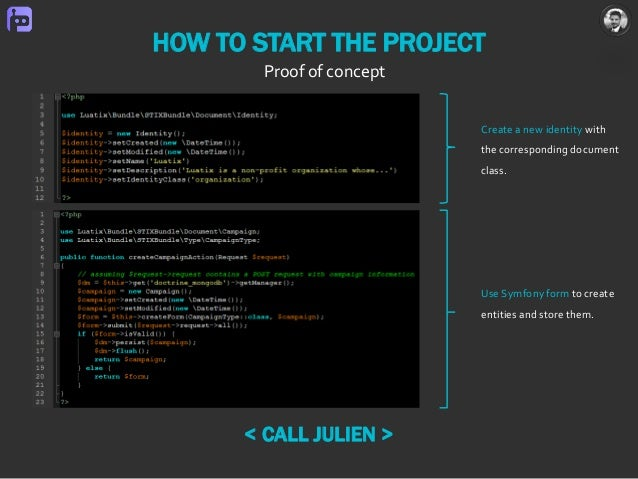 HOW TO START THE PROJECT Proof of concept Create a new identity with the corresponding document class. Use Symfony form to...
